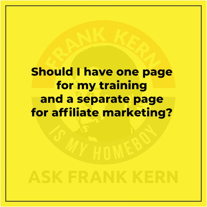 Should I have one page for my training and a separate page for affiliate marketing?