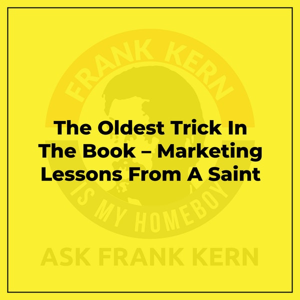 The Oldest Trick In The Book – Marketing Lessons From A Saint Image