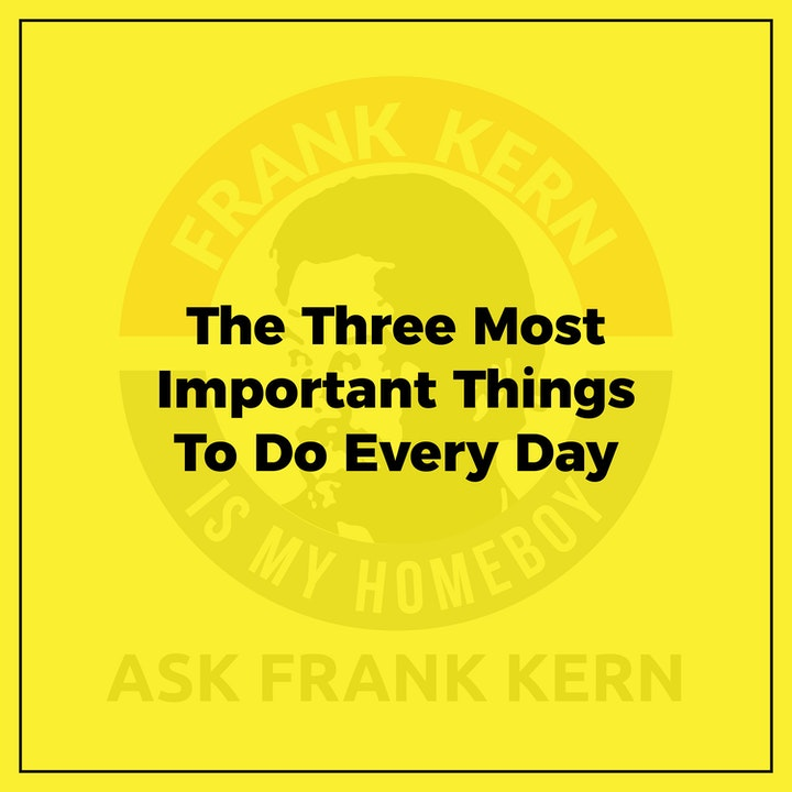 The Three Most Important Things To Do Every Day