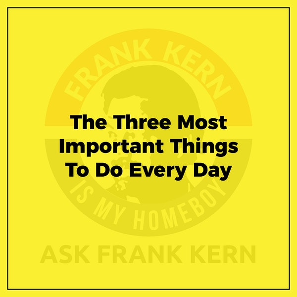 The Three Most Important Things To Do Every Day Image