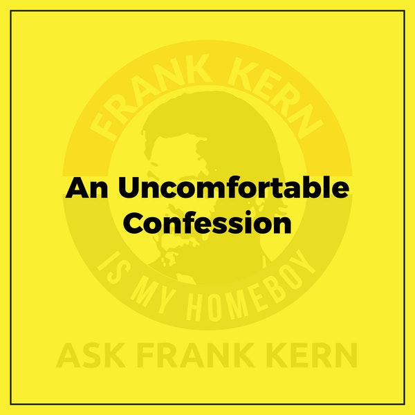 An Uncomfortable Confession - Frank Kern Greatest Hit Image