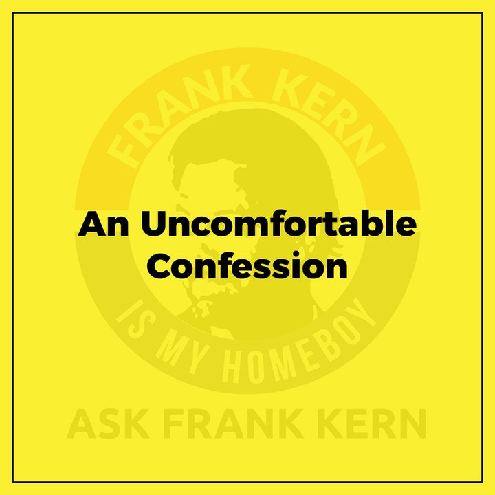 An Uncomfortable Confession - Frank Kern Greatest Hit