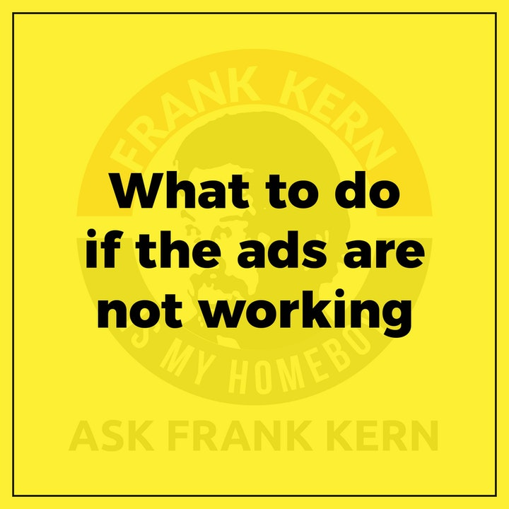 What to do if the ads are not working - Frank Kern Greatest Hit