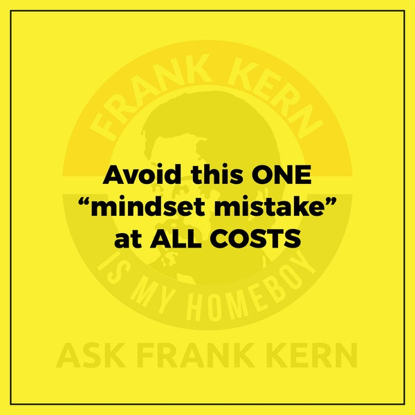 """Avoid this ONE """"mindset mistake"""" at ALL COSTS Image"""