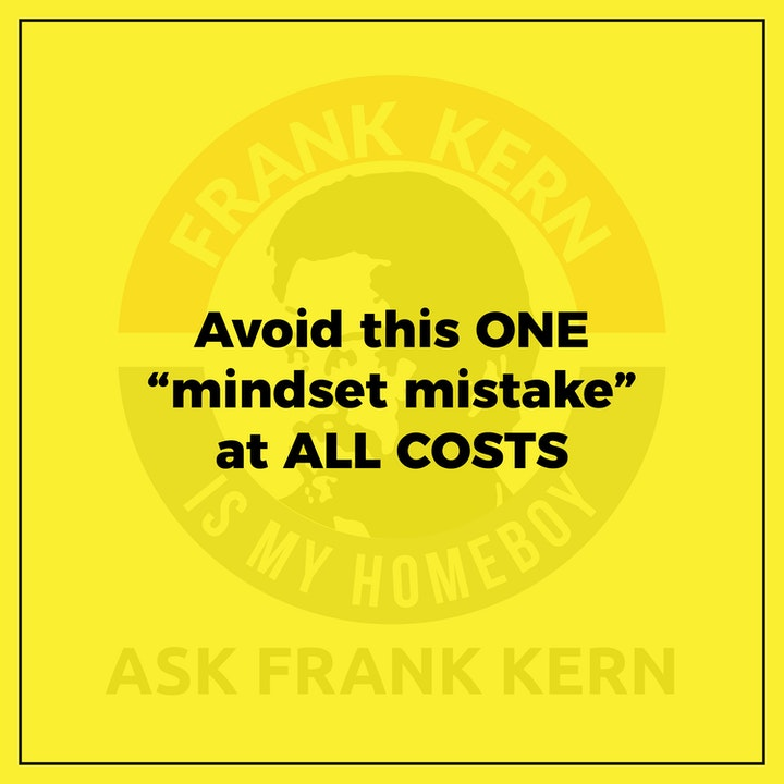 "Avoid this ONE ""mindset mistake"" at ALL COSTS"