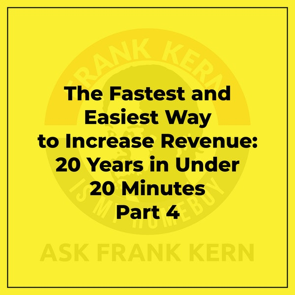 The Fastest and Easiest Way to Increase Revenue: 20 Years in Under 20 Minutes Part 4 - Frank Kern Greatest Hit Image