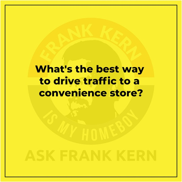 What's the best way to drive traffic to a convenience store? Image