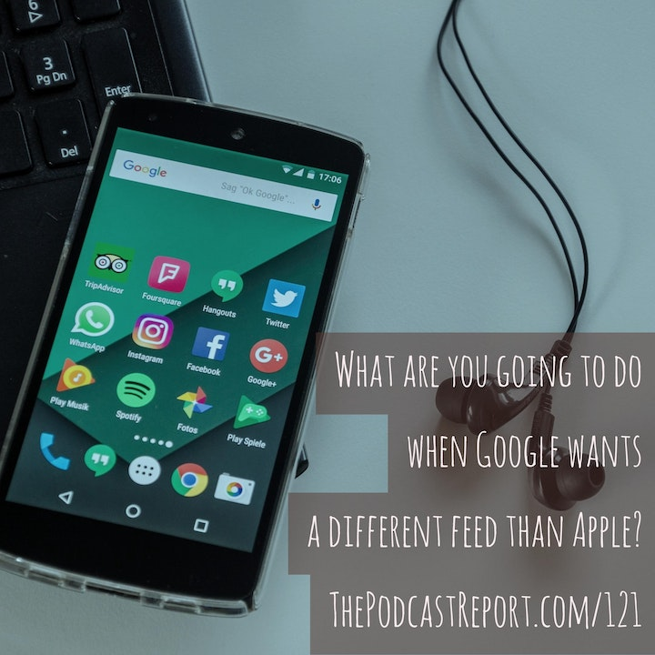 What Are You Going To Do When Google Wants A Different Feed Than Apple? - An Interview With Rob Walch - The Podcast Report