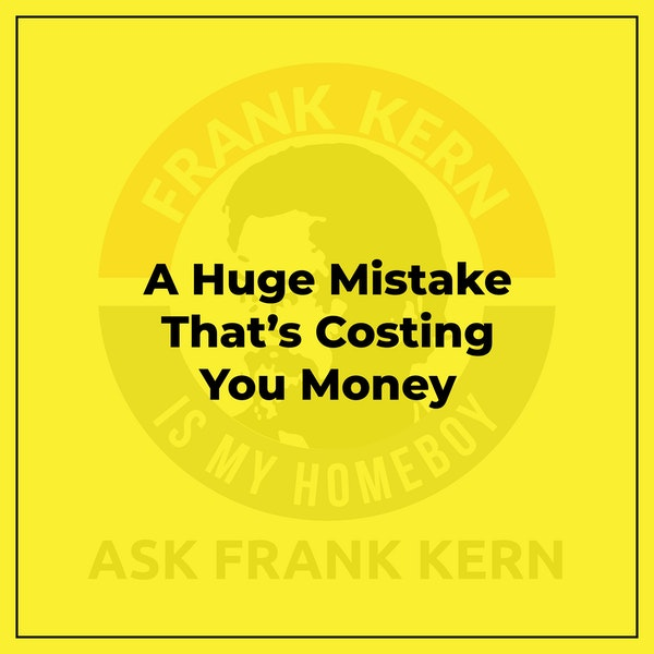 A Huge Mistake That's Costing You Money Image