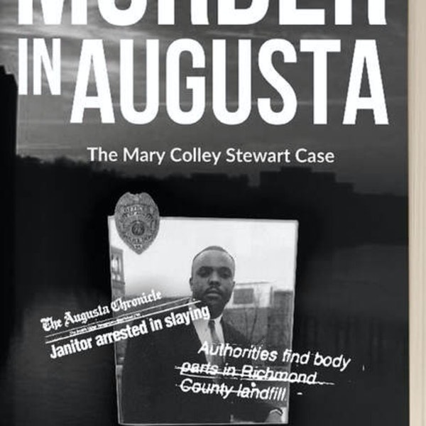 Murder in Augusta Part 2 of 2: Mary Colley Stewart Investigation and Lessons of Leadership Learned Image