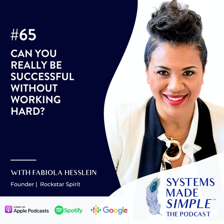 Can You REALLY Be Successful Without Working Hard? with Fabiola Hesslien