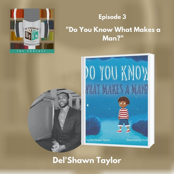 Do You Know What Makes a Man? - Del'Shawn Taylor Image