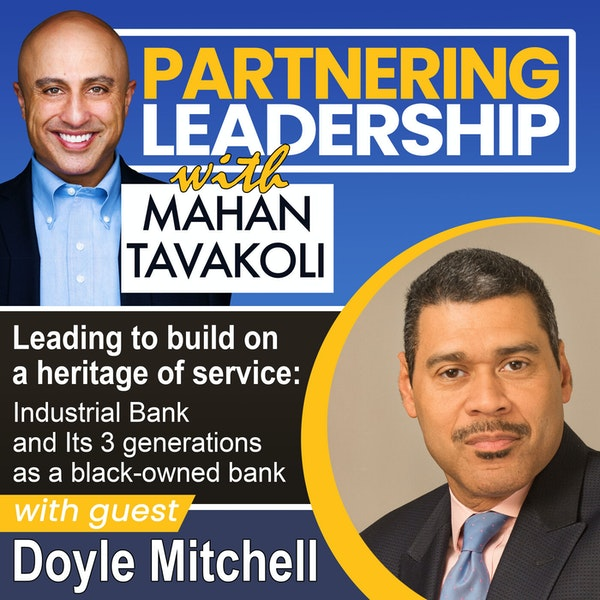 Leading to build on a heritage of service: Industrial Bank and its 3 generations as a black-owned bank  with Doyle Mitchell   Greater Washington DC DMV Changemaker Image