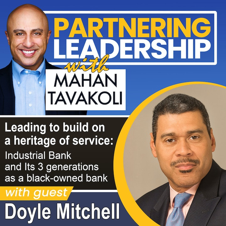 Leading to build on a heritage of service: Industrial Bank and its 3 generations as a black-owned bank  with Doyle Mitchell | Greater Washington DC DMV Changemaker
