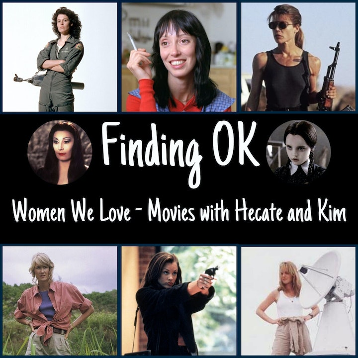 Women We Love - Movies with Hecate and Kim