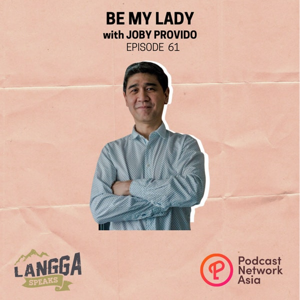 LSP 61: Be My Lady with Joby Provido Image
