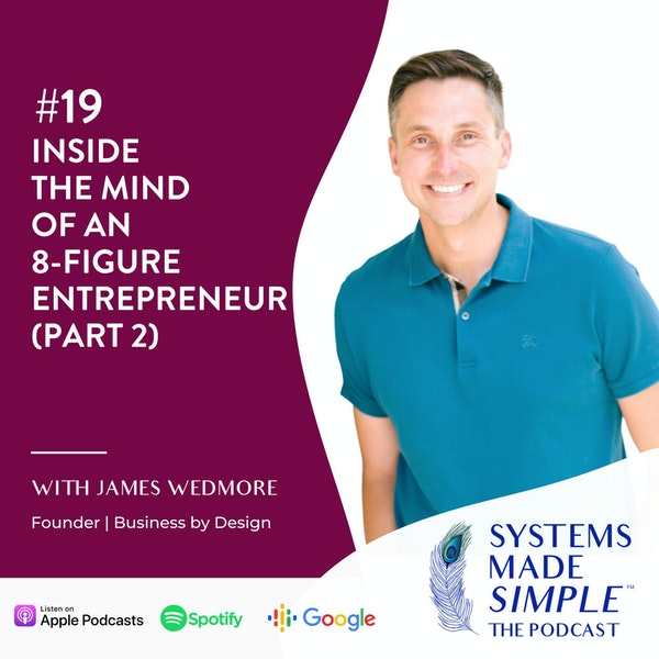 Part 2: Inside the Mind of an 8-Figure Entrepreneur with James Wedmore Image