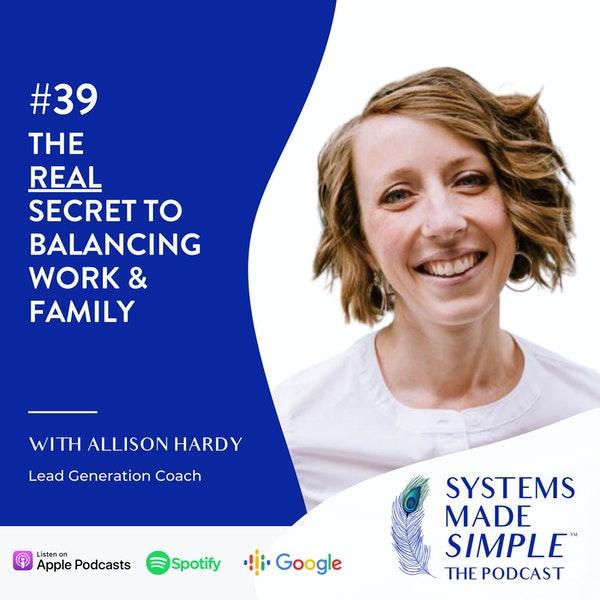 The REAL Secret to Balancing Work & Family with Allison Hardy Image