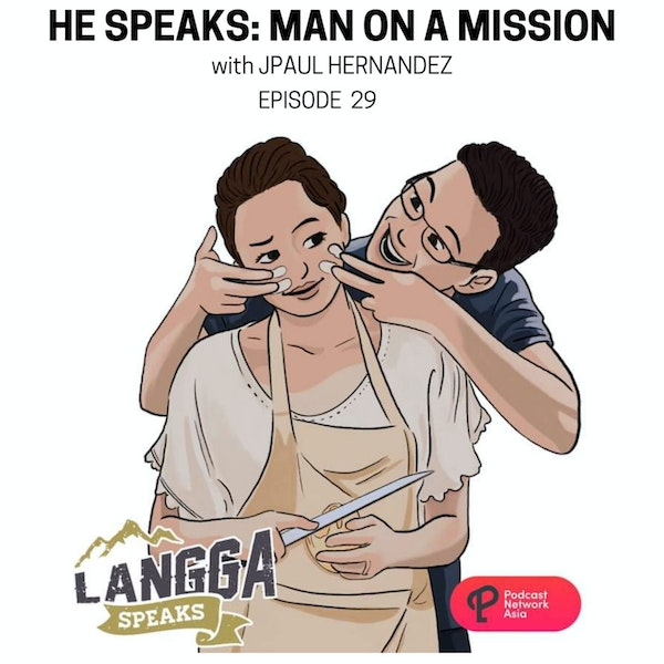 LSP 29: HE SPEAKS: Man On A Mission with JPaul Hernandez Image