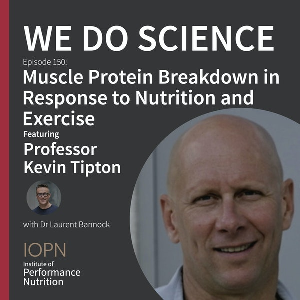 """""""Muscle Protein Breakdown in Response to Nutrition and Exercise"""" with Professor Kevin Tipton Image"""