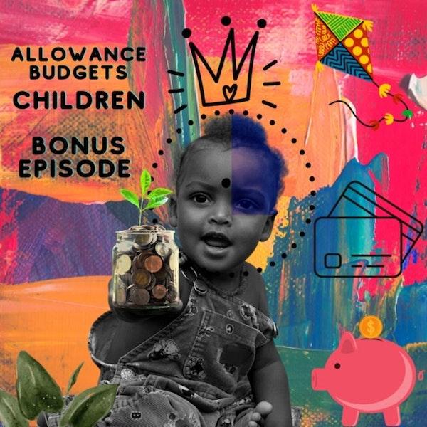 Allowance, Budgets, and Children *Bonus Episode* Image