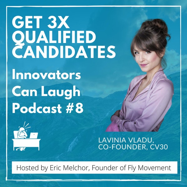 Get 3X qualified candidates that are a good fit for your team - Lavinia Vladu (#8) Image