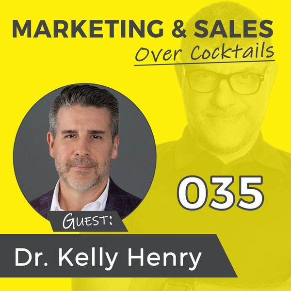035: Customer Service is Not a Buzz Phrase, it's the Heart of Your Business, with Dr. Kelly Henry Image