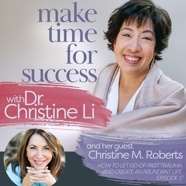 How to Let Go of Past Trauma and Create an Abundant Life with Christine M. Roberts Image