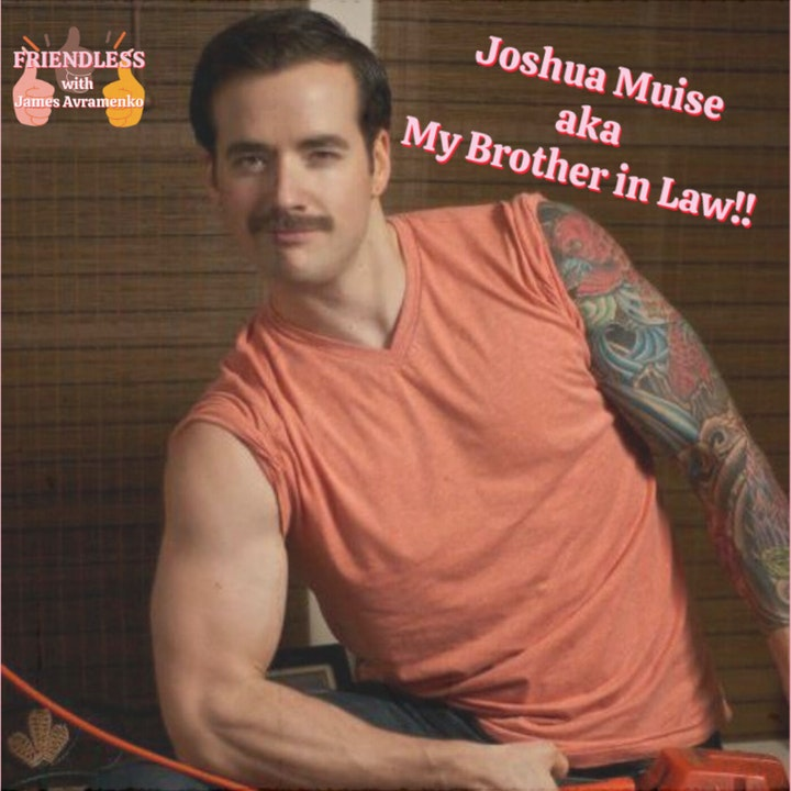 Joshua Muise (My Brother-In-Law!!!)