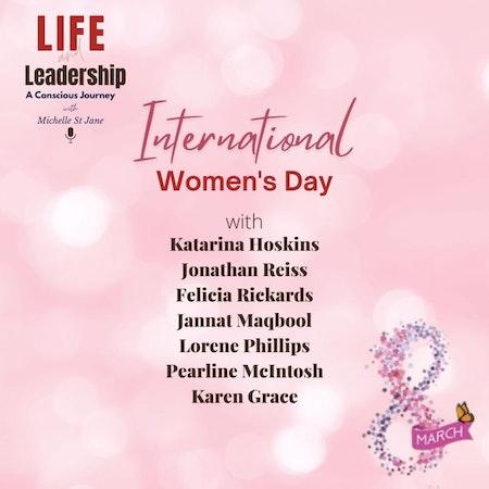 International Women's Day 2021 | Katarina Hoskins, Jonathan Reiss, Felicia Rickards, Jannat Maqbool, Lorene Phillips, Pearline McIntosh, Karen Grace Image
