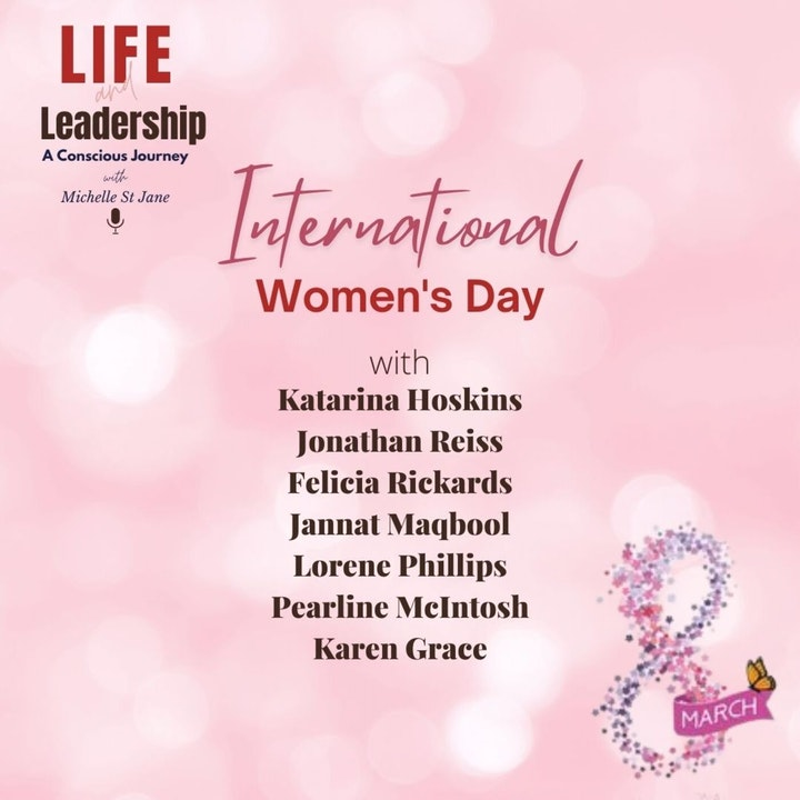 International Women's Day 2021 | Katarina Hoskins, Jonathan Reiss, Felicia Rickards, Jannat Maqbool, Lorene Phillips, Pearline McIntosh, Karen Grace