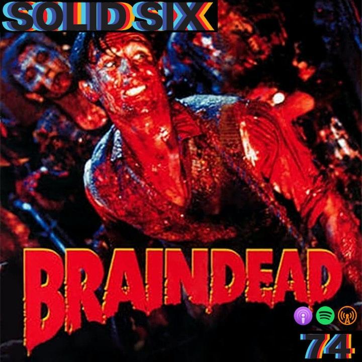 Episode 74: Braindead (1992)