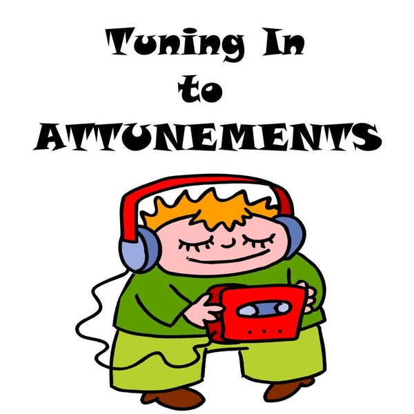 S1 E31 Tuning In to Attunements!!