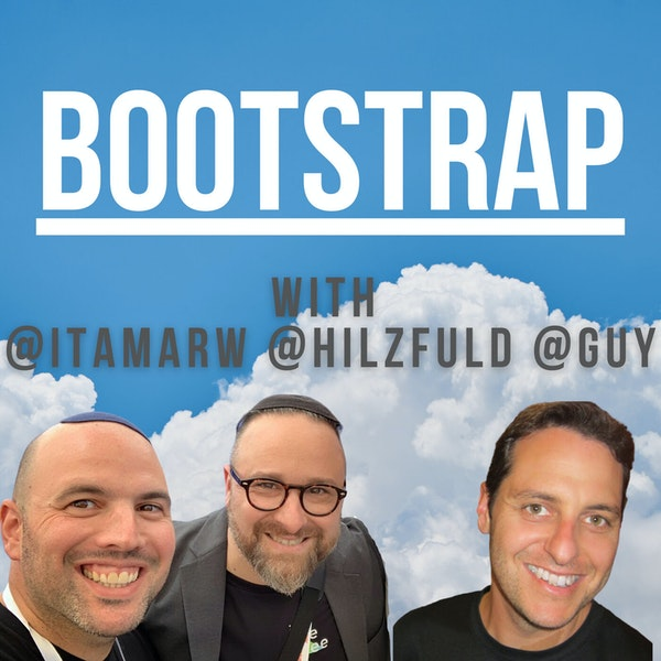 E05: Bootstrap The Triumvirate, Featuring Guy Malachi Image