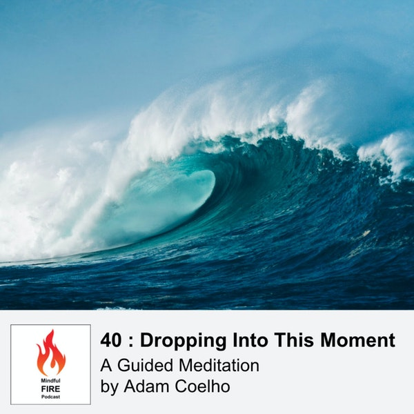 40 : Meditation : Dropping Into This Moment Image