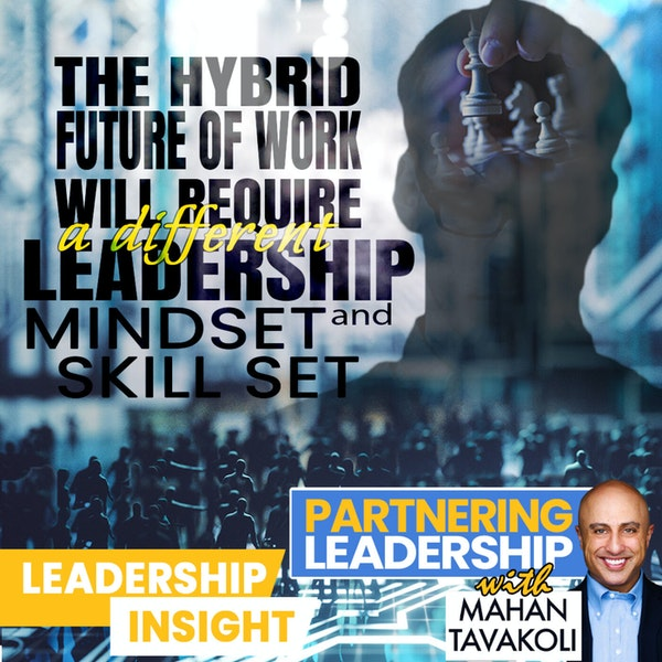 The hybrid future of work will require a different leadership mindset and skill set | Leadership Insight Image