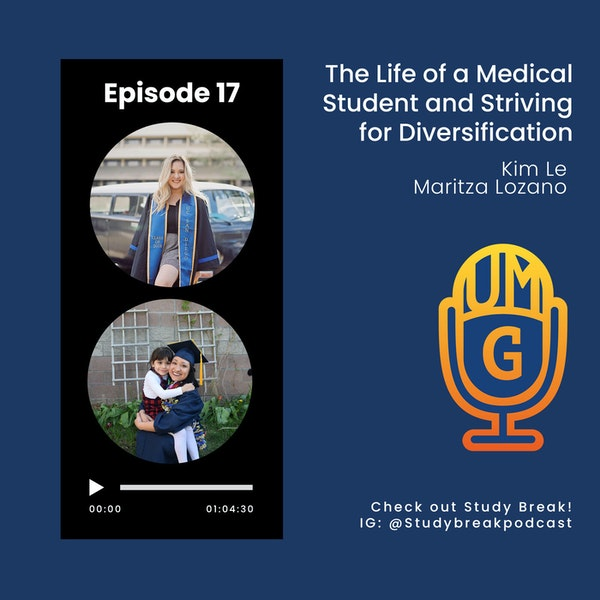 Maritza Lozano & Kim Le: The Life of a Medical Student and Striving for Diversification with Study Break Podcast Image