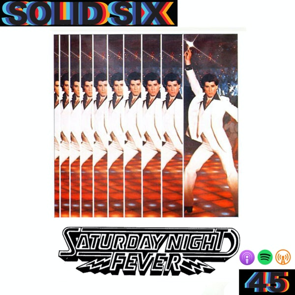 Episode 45: Saturday Night Fever