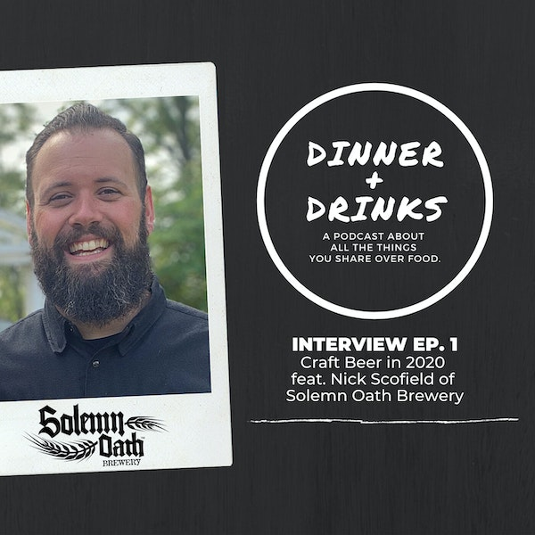 Craft Beer in 2020 featuring Nick Scofield of Solemn Oath Brewery | Dinner Plus Drinks Interview 1 Image