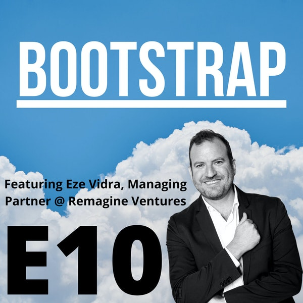 E10: Our first VC guest! Featuring Eze Vidra of Remagine Ventures Image