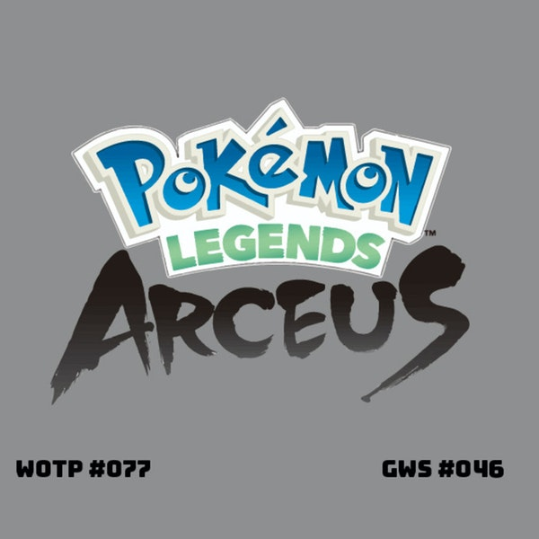 Presenting Arceus: Pokemon of the Wild! - GWS#046