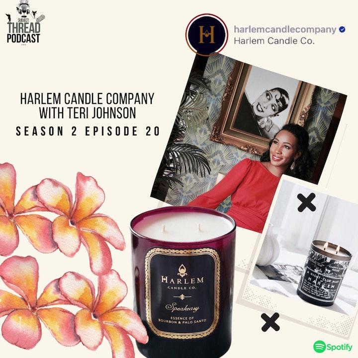Harlem Candle Company with Teri Johnson S 2 E 20