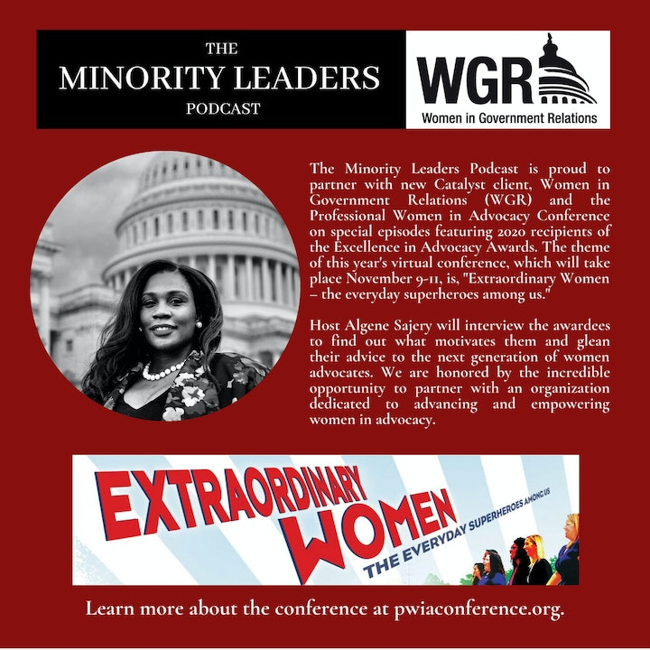 The Minority Leaders Podcast Special Series: Women in Government Relations Excellence in Advocacy Awards- Episode 1