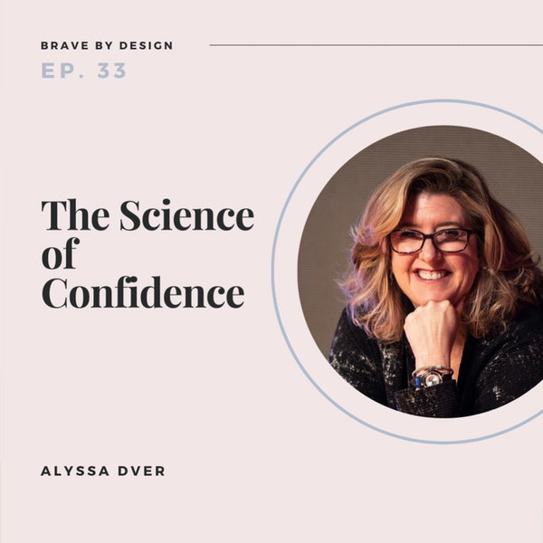 The Science of Confidence with Alyssa Dver Image