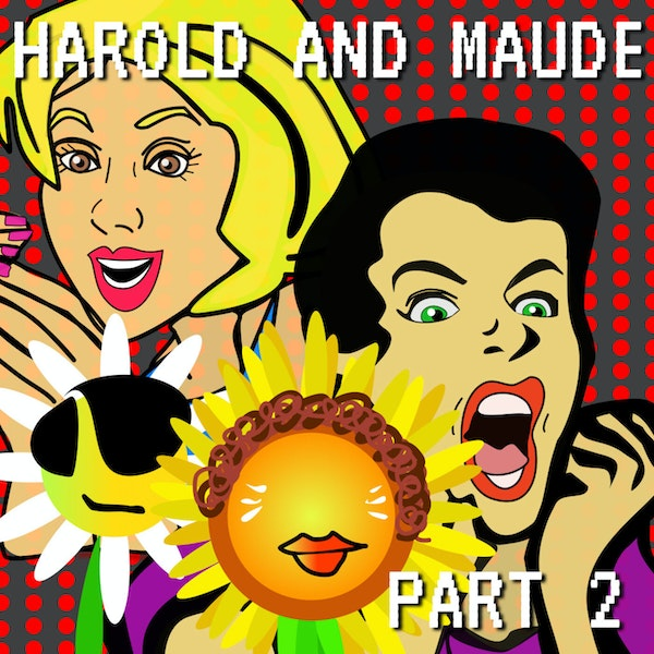 Harold And Maude Part 2 Image