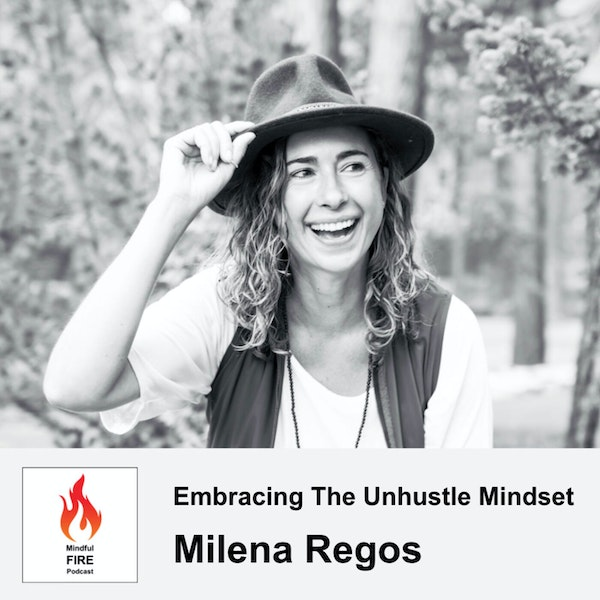 26 : Embracing The Unhustle Mindset with Milena Regos Image
