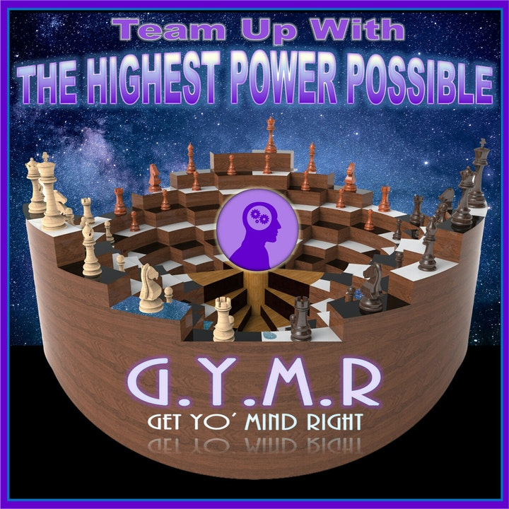 The Highest Power Possible - G.Y.M.R. (Get Yo' Mind Right)