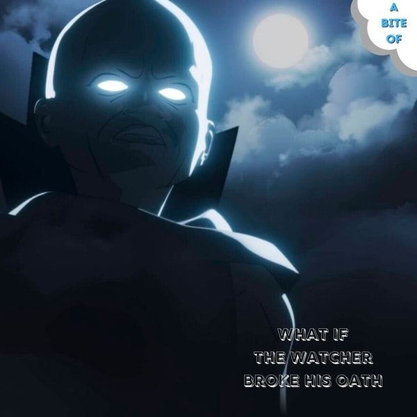 What If...The Watcher Broke His Oath? | Marvel Image