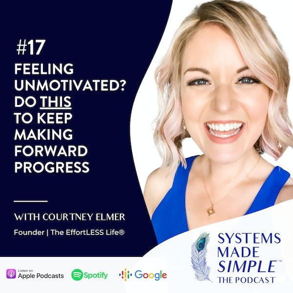 Feeling Unmotivated? Do THIS to Keep Making Forward Progress Image
