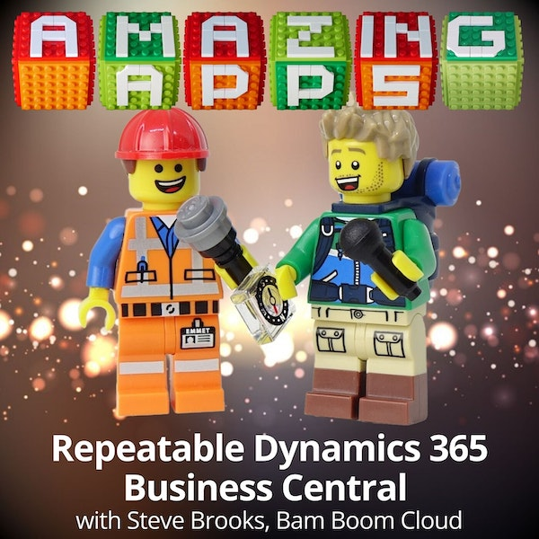 Repeatable Dynamics 365 Business Central with Steve Brooks, Bam Boom Cloud